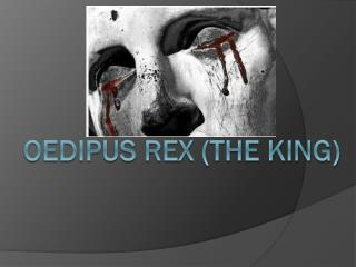 Oedipus Rex (The King)