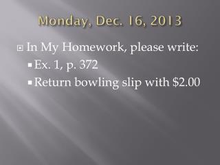Mon day , Dec.  16,  2013