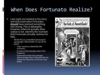When Does  Fortunato  Realize?
