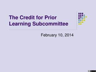The Credit for Prior Learning Subcommittee
