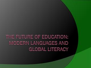 the Future of Education: Modern languages and Global Literacy
