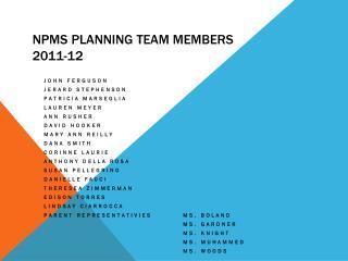 NPMS Planning Team Members 2011-12