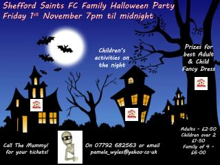 Shefford Saints FC Family Halloween Party Friday 1 st  November 7pm  til  midnight