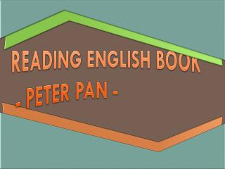 R eading English book   - Peter Pan -