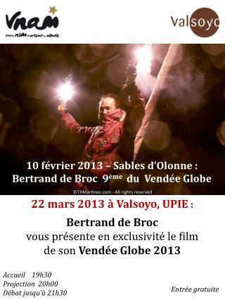 22 mars 2013 à  Valsoyo , UPIE  : Bertrand  de Broc vous présente en exclusivité le film