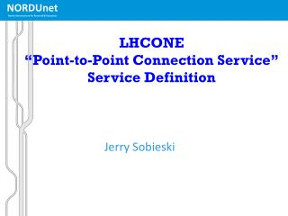"LHCONE  ""Point-to-Point Connection Service"" Service Definition"