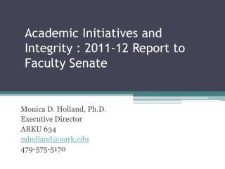 Academic Initiatives and Integrity : 2011-12 Report to Faculty Senate