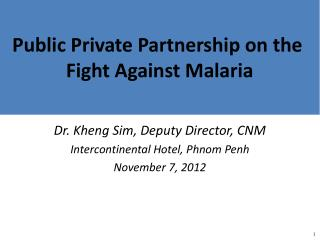 Public  Private Partnership on the  Fight Against Malaria