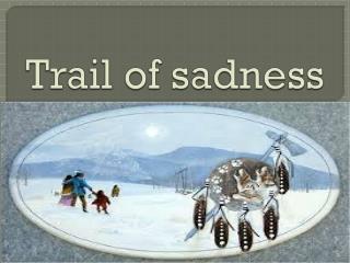 Trail of sadness