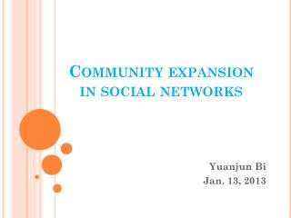 Community expansion in social networks
