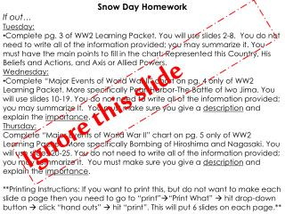Snow Day Homework If out… Tuesday: