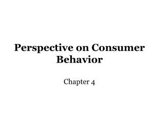 Perspective on Consumer  Behavior Chapter 4