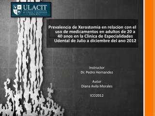 Instructor Dr. Pedro Hernandez  Autor Diana Avila Morales ICO2012
