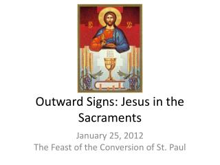 Outward Signs: Jesus in the Sacraments