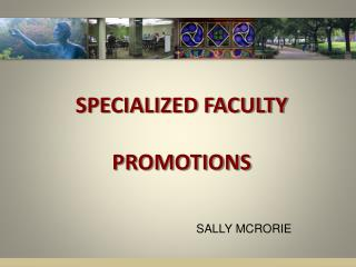 SPECIALIZED FACULTY PROMOTIONS
