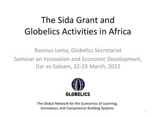 The Sida Grant and  Globelics Activities in Africa