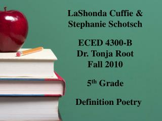 LaShonda Cuffie &  Stephanie Schotsch ECED 4300-B Dr. Tonja Root Fall 2010 5 th  Grade