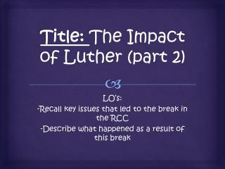 Title:  The Impact of Luther (part 2)