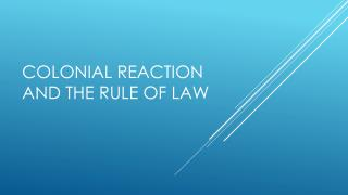 Colonial Reaction  and The  Rule of  Law