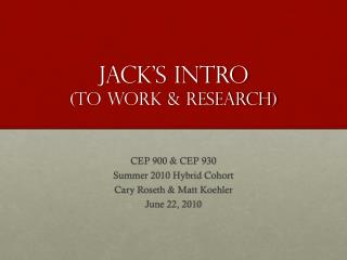 Jack's Intro (to work & Research)