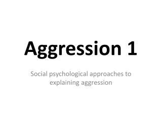 Aggression 1