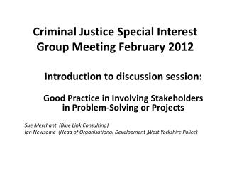 Criminal Justice Special Interest Group Meeting February 2012