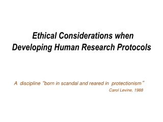 Ethical Considerations when     Developing Human Research Protocols