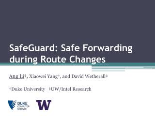 SafeGuard : Safe Forwarding during Route Changes