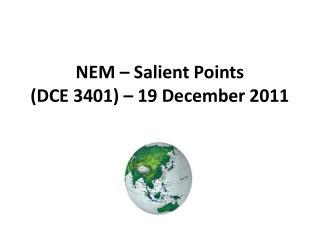 NEM – Salient Points (DCE 3401) – 19 December 2011
