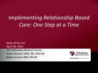 Implementing Relationship Based Care: One Step at a Time