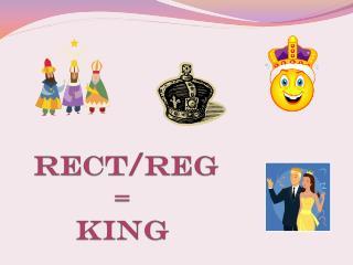 Rect / Reg =  King