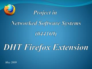 Project in Networked Software Systems (044169) DHT Firefox Extension