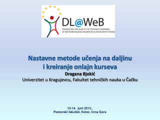 1 3 -1 4 .   juni 2013. . Pomorski fakultet, Kotor, Crna Gora
