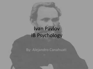 Ivan Pavlov IB Psychology