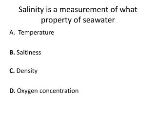 Salinity is a measurement of what property of seawater