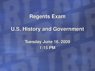 Regents Exam   U.S. History and Government