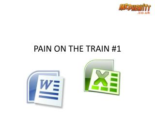 PAIN ON THE TRAIN #1