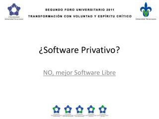 ¿Software Privativo?