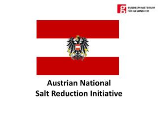 Austrian National  Salt  Reduction  Initiative