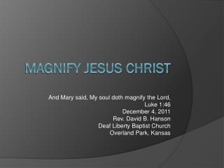 Magnify Jesus Christ