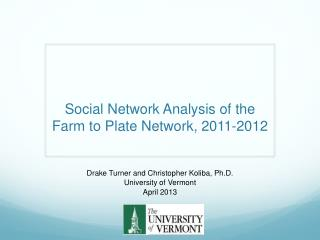 Social Network Analysis of the Farm to Plate Network, 2011-2012