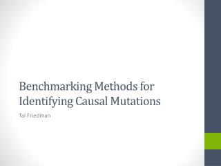 Benchmarking Methods for Identifying Causal  Mutations