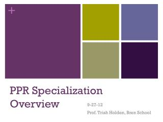PPR Specialization Overview