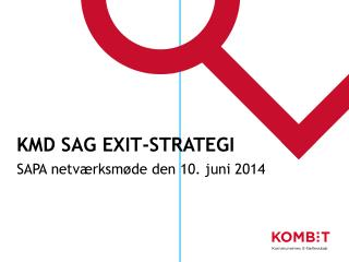 KMD Sag exit-strategi