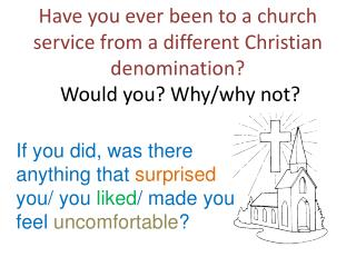 If you did, was there anything that  surprised  you/  you  liked / made  you feel  uncomfortable ?