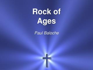 Rock  of Ages Paul  Baloche