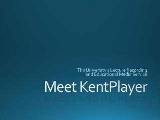 Meet  KentPlayer