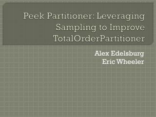 Peek Partitioner: Leveraging Sampling to Improve TotalOrderPartitioner