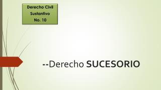 -- Derecho  SUCESORIO