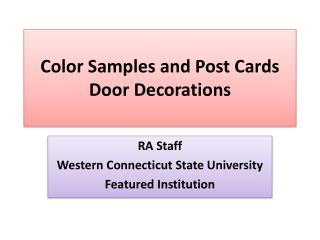 Color Samples and Post Cards Door Decorations